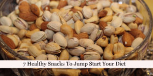 7 Healthy Snacks To Jump Start Your Diet