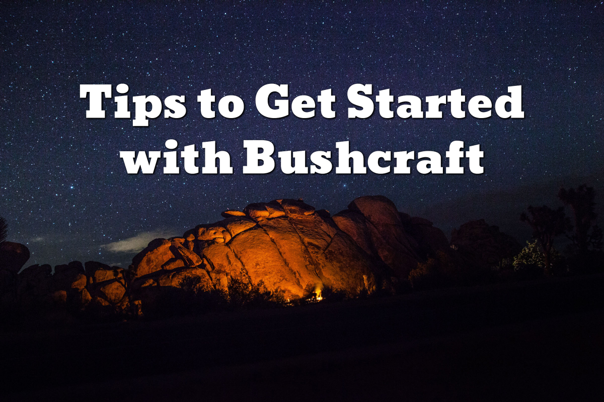 Tips to Get Started with Bushcraft
